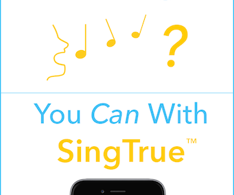 Think You Can't Sing? You Can With SingTrue.